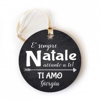 Addobbo Natalizio E' sempre Natale accanto a te, con nome